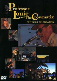 Professor Louie & The Crowmatix - PEEKSKILL CELEBRATION DVD